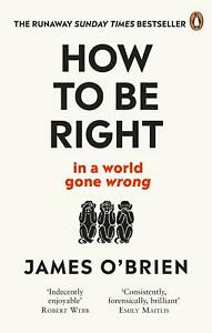 How-To-Be-Right-in-a-world-gone-wrong-by-James-O-039-Brien