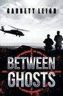 Between Ghosts by Garrett Leigh (Paperback / softback, 2016)