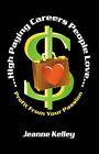 High Paying Careers People Love by Jeanne Kelley (Paperback, 2001)