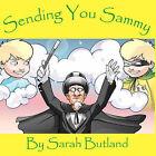 Sending You Sammy by Sarah M Butland (Paperback, 2007)