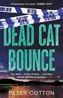 Dead Cat Bounce von Peter B. Cotton (2014, Taschenbuch)