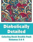 Diabolically Detailed Coloring Book Double Pack (Volumes 3 & 4) by H R Wallace Publishing (Paperback / softback, 2014)