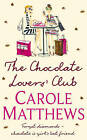 The Chocolate Lovers' Club by Carole Matthews (Paperback, 2007)