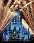 Walt Disney Imagineering: A Behind the Dreams Look at Making More Magic Real by The Imagineers (Hardback, 2010)