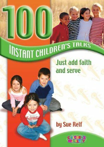(Good)-100 Instant Children's Talks (Childrens Ministry) (Paperback)-Sue Relf-08