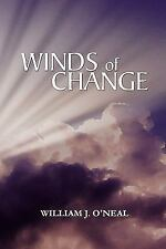 Winds of Change by William J. O'Neal (2011, Paperback)