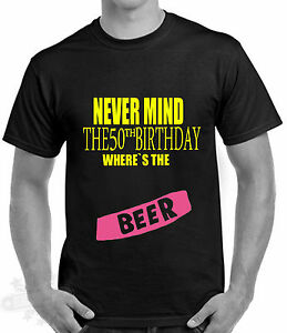 Image Is Loading 50th Birthday Celebration Humour T Shirt Nevermind The