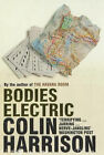 Bodies Electric by Colin Harrison (Paperback, 2004)