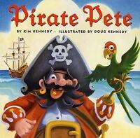 Pirate Pete (hc) By Kim Kennedy