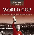 When Football Was Football: World Cup: A Nostalgic Look at Football's Greatest Competition by Adam Powley (Hardback, 2010)