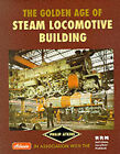 The Golden Age of Steam Locomotive Building by Philip Atkins (Hardback, 2000)