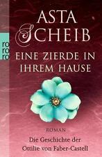Eine Zierde in ihrem Hause: Die Geschichte der Ottilie von Faber-Castell