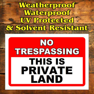 No trespassing this is private land sign Weatherproof & solvent resistant 9690