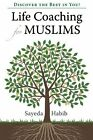 Discover the Best in You!: Life Coaching for Muslims by Sayeda Habeeb (Paperback, 2012)