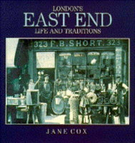 London's East End (Life & Traditions),Jane Cox