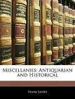 Miscellanies Antiquarian and Historical by Sayers Frank -paperback