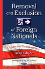 Removal & Exclusion of Foreign Nationals: Issues & Considerations by Nova Science Publishers Inc (Hardback, 2015)