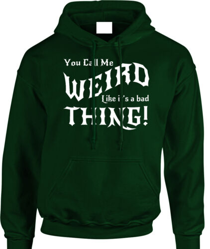 Weird Thing Gothic Goth EMO Funny Good To Be Hoody Hoodie Strange Different Top