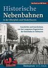 Historische Nebenbahnen in der Oberpfalz und Niederbayern (2013, Taschenbuch)