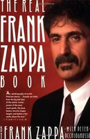 The Real Frank Zappa Book By Frank Zappa, (paperback), Touchstone , New, Free Sh