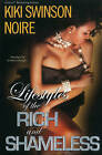 Lifestyles of the Rich and Shameless by Kiki Swinson, Noire (Paperback, 2012)