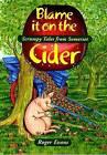Blame it on the Cider by Roger Evans (Paperback, 2002)