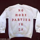 NO MORE PARTIES IN LA Crew Neck SweatShirt White i feel like pablo Kanye TLOP