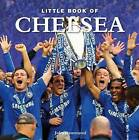 Little Book of Chelsea by Jules Gammond (Hardback, 2010)