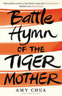 Battle Hymn of the Tiger Mother by Amy Chua (Hardback, 2011)