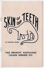 1951 YALE UNIVERSITY Dramatic Association Program THORNTON WILDER Skin of Teeth
