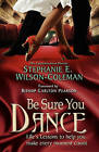 Be Sure You Dance by Stephanie Elaine Wilson-Coleman (Paperback / softback, 2010)