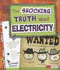 The Shocking Truth about Electricity by Jennifer Swanson (Paperback / softback, 2012)