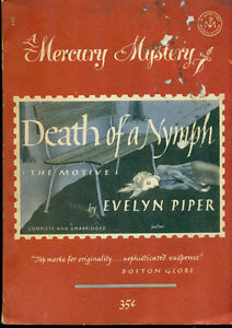DEATH OF A NYMPH by Evelyn Piper (1950) Mercury Mystery digest #162