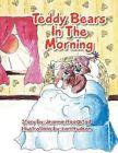 Teddy Bears in the Morning by Jeanne Hoogstad (Paperback / softback, 2013)