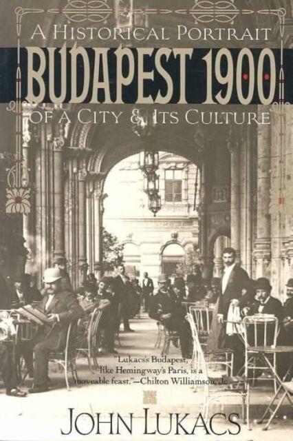 Budapest 1900 by Lukacs, John. #42235 U