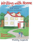 Writing with Home: A Comprehensive Writing Curriculum: Family Legends by Diane Mierzwik (Paperback / softback, 2010)