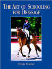 The Art of Schooling for Dressage: A Classical Approach by Sylvia Stanier (Hardback, 2005)