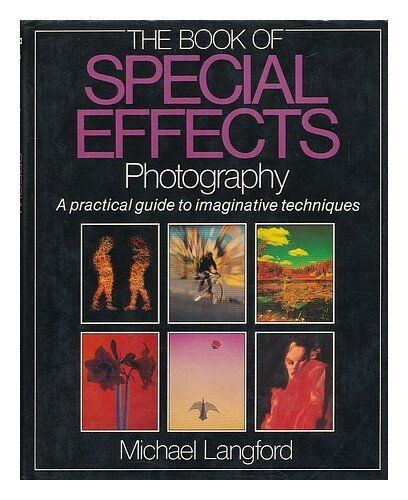 The Book of Special Effects Photography By Michael Langford. 9780852232095