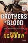 Brothers in Blood: A Roman Legion Novel by Simon Scarrow (Hardback, 2015)