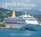 P&O Princess by Roger Cartwright (Paperback, 2009)