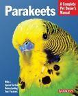Parakeets: Barron's Complete Pet Owner's Manuals by Gayle A. Soucek (Paperback, 2012)