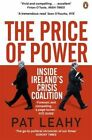 The Price of Power: Inside Ireland's Crisis Coalition by Pat Leahy (Paperback, 2014)