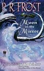 Moon in the Mirror by P R Frost (Paperback, 2009)