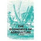 The Economics of Agriculture by Cohen R. L. Vintage Dog Books Paperback