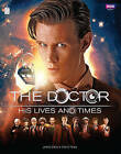 Doctor Who: The Doctor - His Lives and Times by James Goss, Steve Tribe (Hardback, 2013)