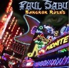 Bangkok Rules by Paul Sabu (CD, May-2012, Z. Records Germany)