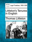 Littleton's Tenures in English by Thomas Littleton (Paperback / softback, 2010)
