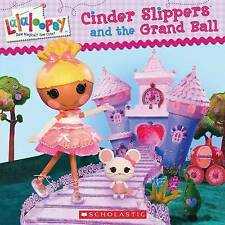 Lalaloopsy: Cinder Slippers and the Grand Ball-ExLibrary