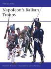 Napoleon's Balkan Troops by Vladimir Brnardic (Paperback, 2004)