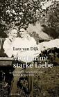 Verdammt starke Liebe von Lutz van Dijk (2015, Taschenbuch)